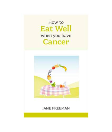 How To Eat Well When You Have Cancer Book
