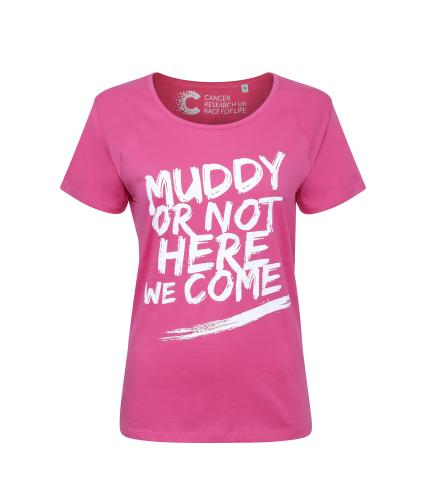 Pretty Muddy 'Muddy or Not Here I Come' Slogan T-shirt