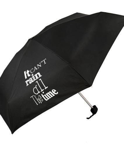 It Can't Rain All The Time Slogan Umbrella
