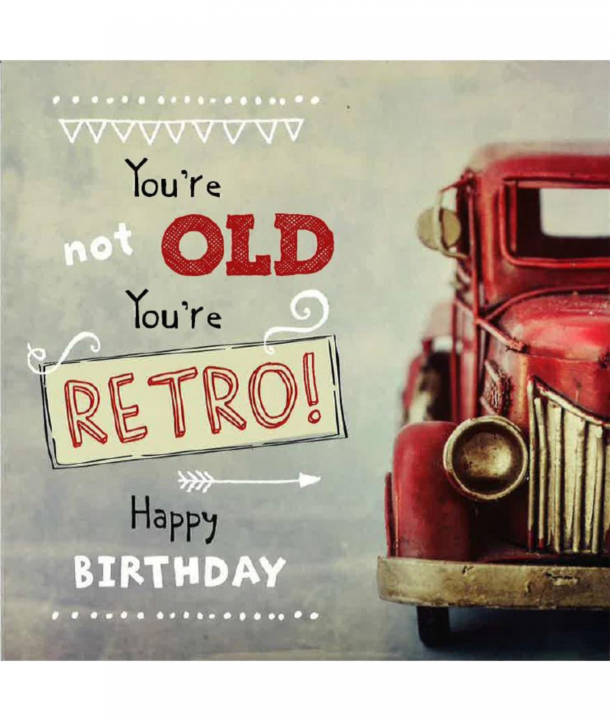 You're Not Old You're Retro Happy Bithday Card