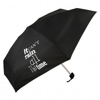 It Can't Rain All The Time Slogan Umbrella